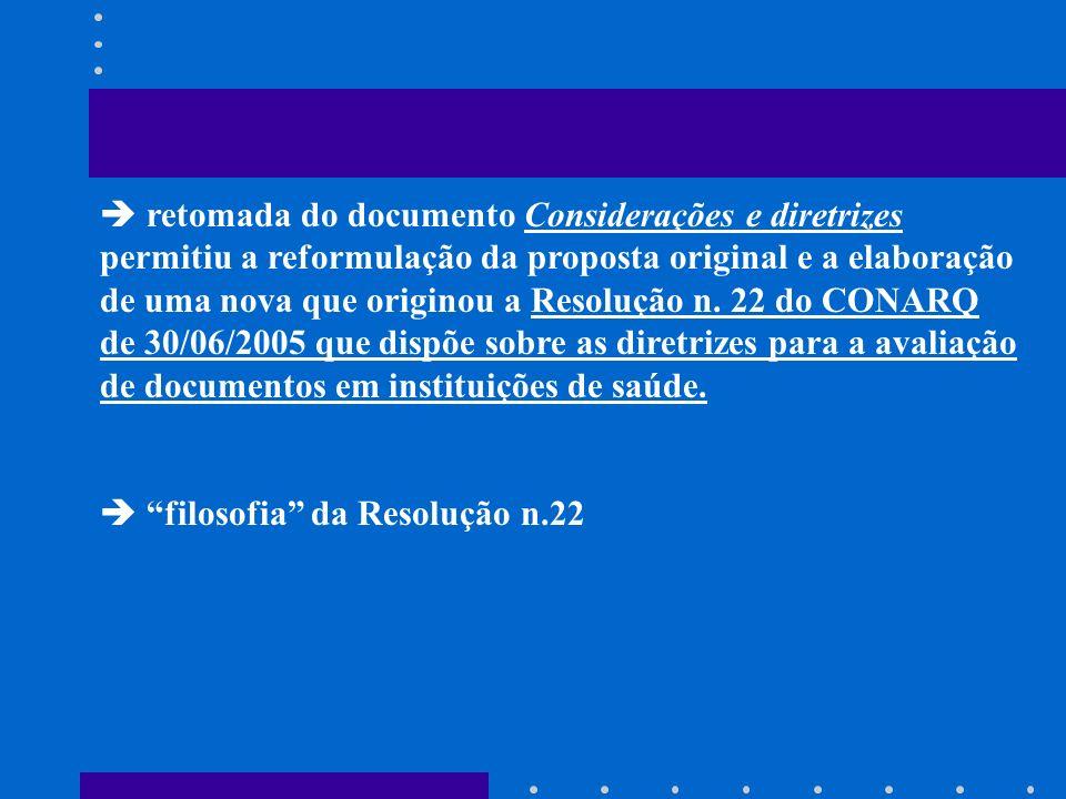 retomada do documento Considerações e diretrizes permitiu a reformulação da proposta original e a elaboração de uma nova que originou a Resolução n. 2