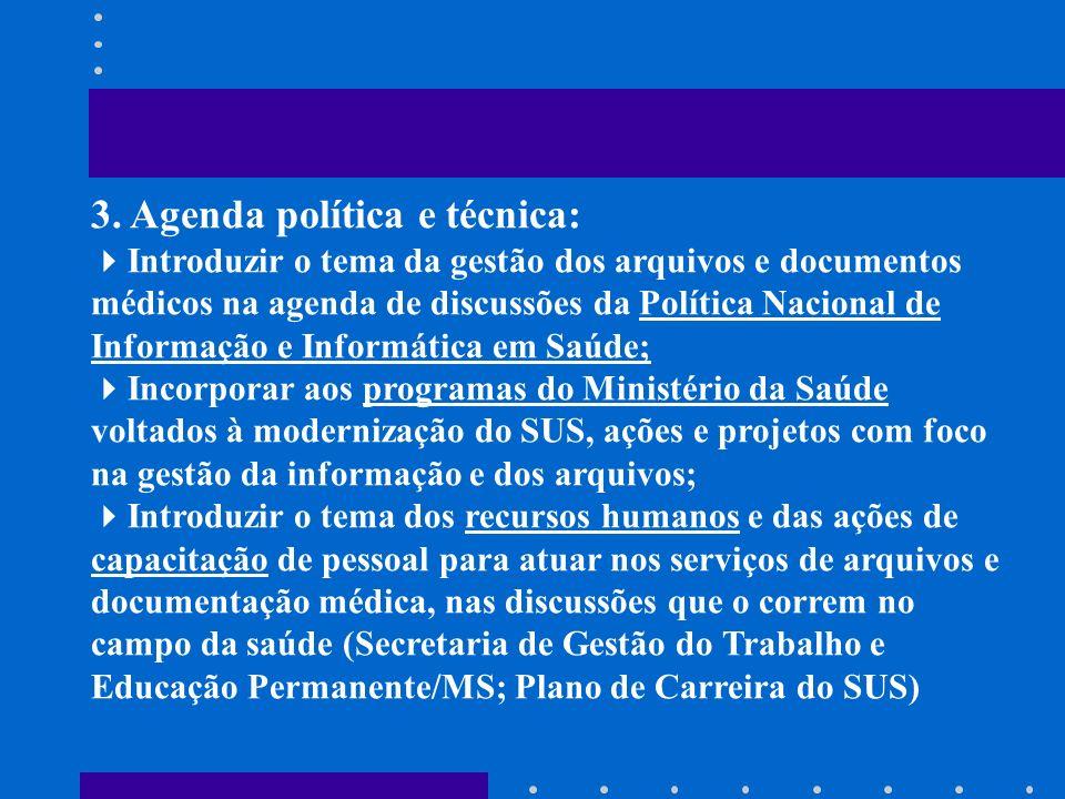 3. Agenda política e técnica: Introduzir o tema da gestão dos arquivos e documentos médicos na agenda de discussões da Política Nacional de Informação