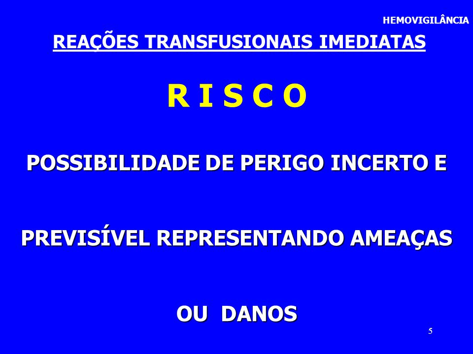 26 HEMOVIGILÂNCIA REAÇÕES TRANSFUSIONAIS IMEDIATAS JAMAIS INICIAR O PROCEDIMENTO EM CASO DE DÚVIDAS / DISCREPÂNCIAS DE INFORMAÇÕES OU DADOS