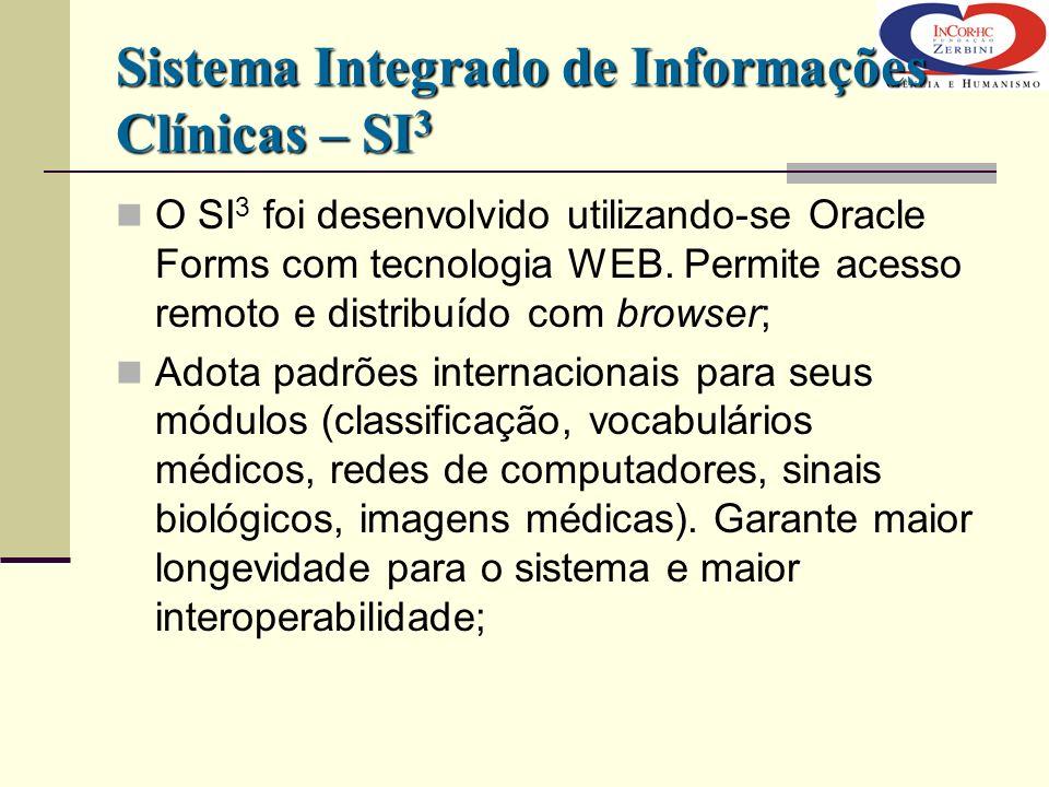 O SI 3 foi desenvolvido utilizando-se Oracle Forms com tecnologia WEB. Permite acesso remoto e distribuído com browser; Adota padrões internacionais p