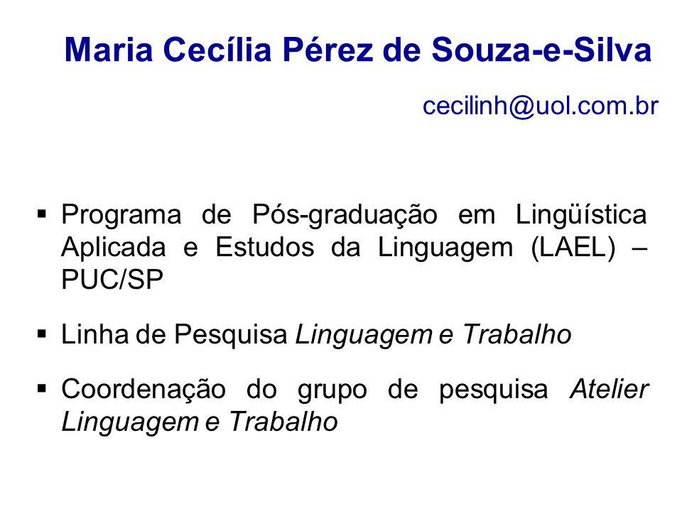 Maria Cecília Pérez de Souza-e-Silva Programa de Pós-graduação em Lingüística Aplicada e Estudos da Linguagem (LAEL) – PUC/SP Linha de Pesquisa Lingua