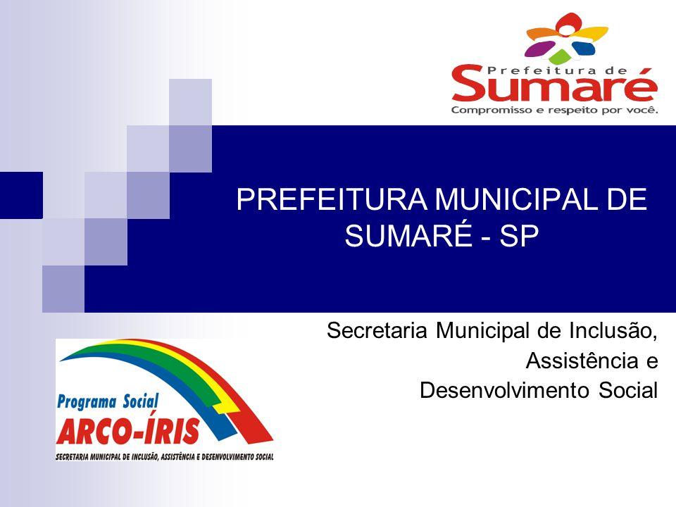 PREFEITURA MUNICIPAL DE SUMARÉ - SP Secretaria Municipal de Inclusão, Assistência e Desenvolvimento Social