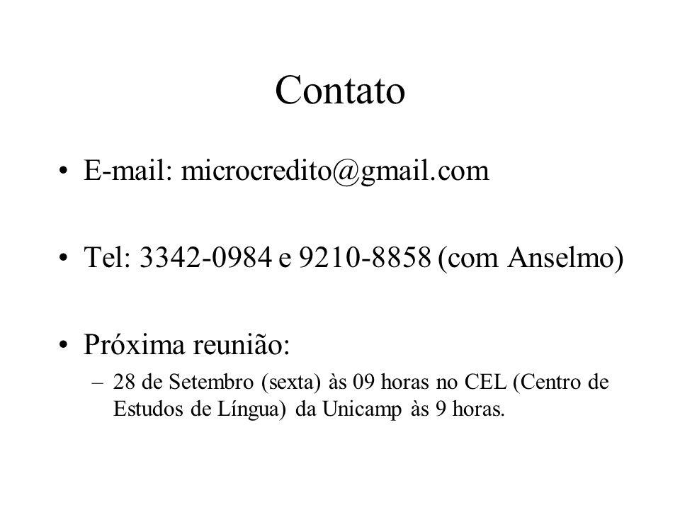 Contato E-mail: microcredito@gmail.com Tel: 3342-0984 e 9210-8858 (com Anselmo) Próxima reunião: –28 de Setembro (sexta) às 09 horas no CEL (Centro de