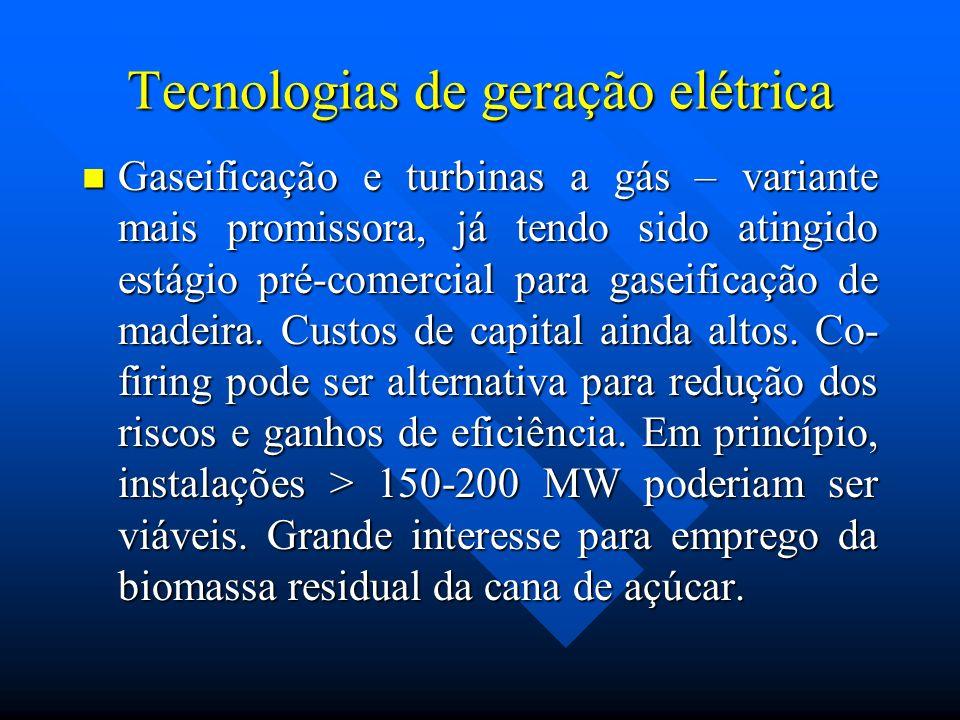 Tecnologias de geração elétrica Gaseificação e turbinas a gás – variante mais promissora, já tendo sido atingido estágio pré-comercial para gaseificaç