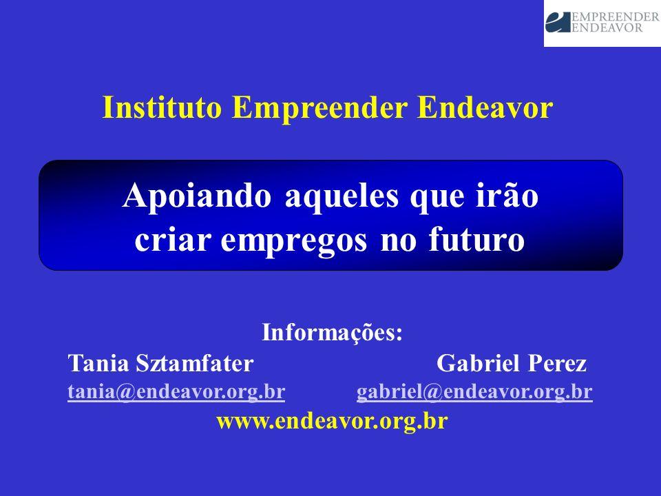 Informações: Tania Sztamfater Gabriel Perez tania@endeavor.org.brtania@endeavor.org.br gabriel@endeavor.org.br www.endeavor.org.br Apoiando aqueles qu
