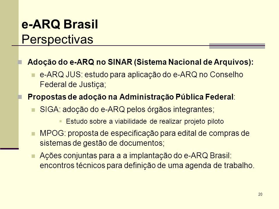 20 Adoção do e-ARQ no SINAR (Sistema Nacional de Arquivos): e-ARQ JUS: estudo para aplicação do e-ARQ no Conselho Federal de Justiça; Propostas de ado
