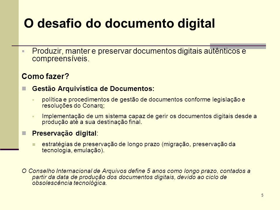 5 Produzir, manter e preservar documentos digitais autênticos e compreensíveis. Como fazer? Gestão Arquivística de Documentos: política e procedimento