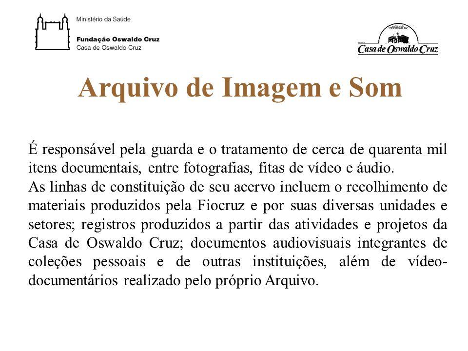 Arquivo de Imagem e Som É responsável pela guarda e o tratamento de cerca de quarenta mil itens documentais, entre fotografias, fitas de vídeo e áudio
