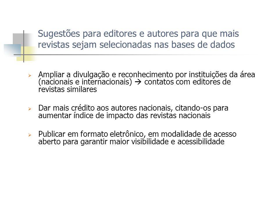 Sugestões para editores e autores para que mais revistas sejam selecionadas nas bases de dados Ampliar a divulgação e reconhecimento por instituições