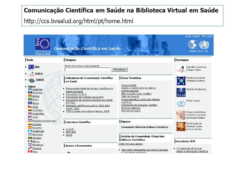 Comunicação Científica em Saúde na Biblioteca Virtual em Saúde http://ccs.bvsalud.org/html/pt/home.html