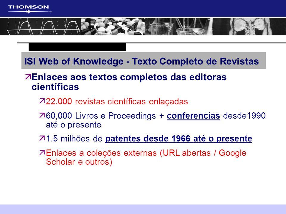 äEnlaces aos textos completos das editoras científicas ä22.000 revistas científicas enlaçadas ä60,000 Livros e Proceedings + conferencias desde1990 at