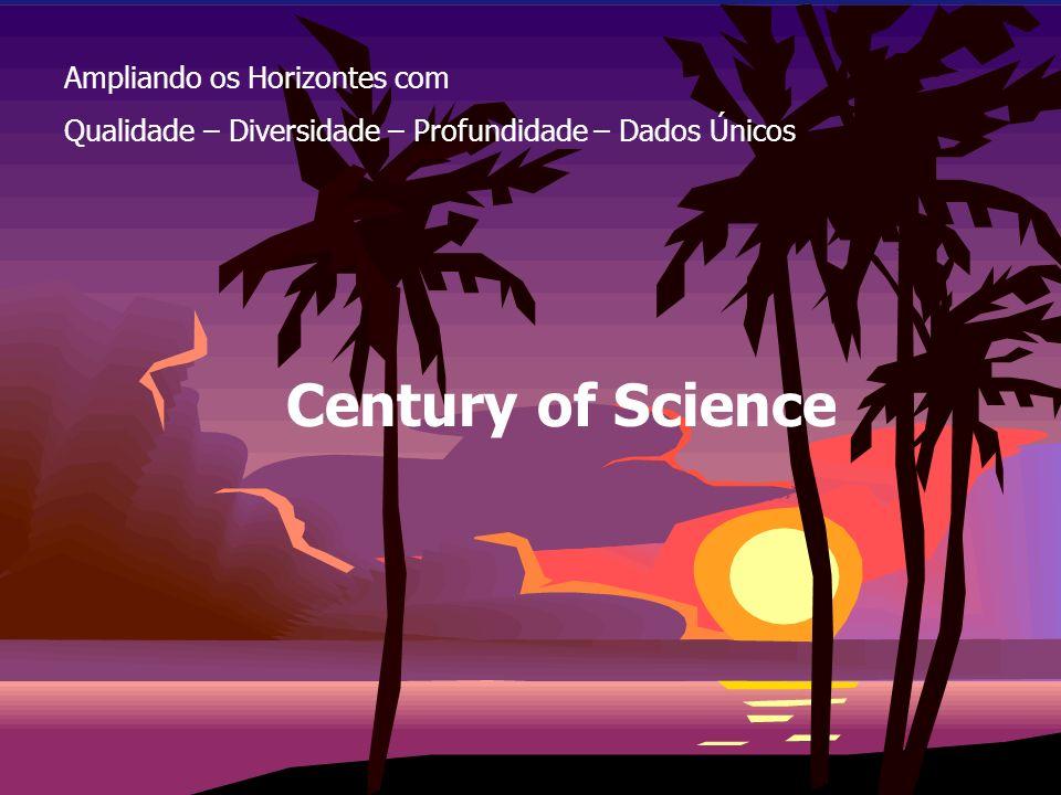 Ampliando os Horizontes com Qualidade – Diversidade – Profundidade – Dados Únicos Century of Science