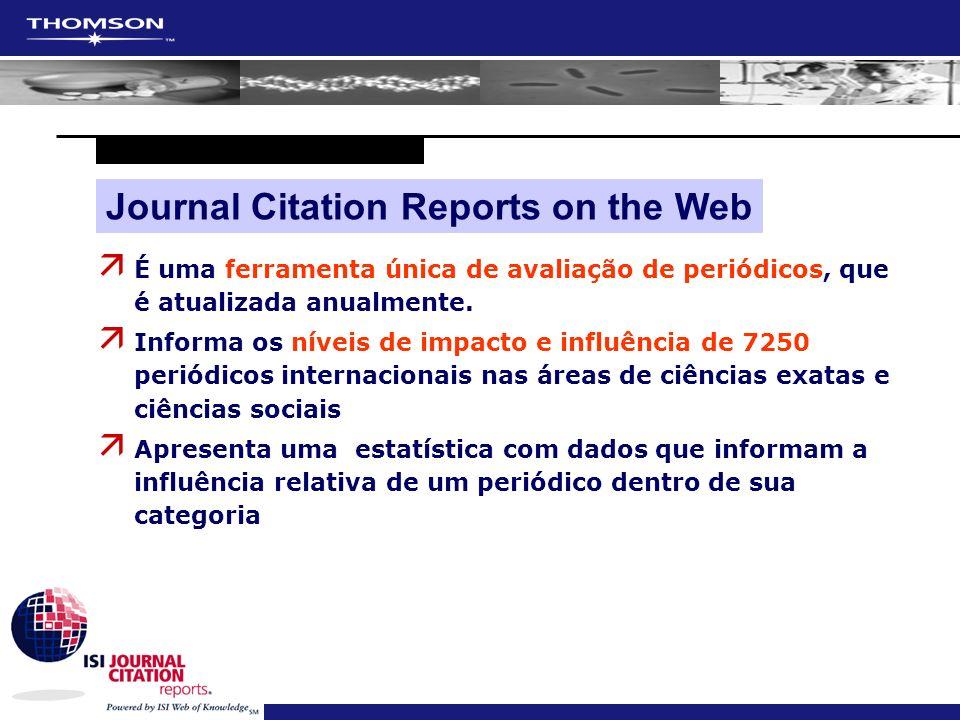 ä É uma ferramenta única de avaliação de periódicos, que é atualizada anualmente. ä Informa os níveis de impacto e influência de 7250 periódicos inter