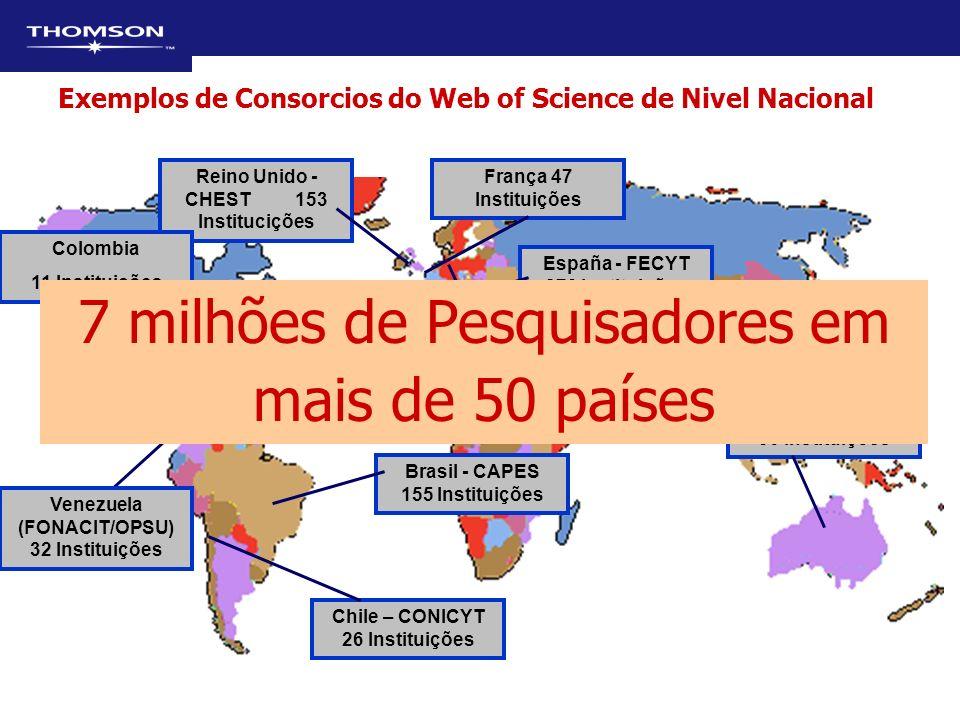 Chile – CONICYT 26 Instituições Reino Unido - CHEST 153 Institucições Brasil - CAPES 155 Instituições España - FECYT 273 Instituições Australia - AVCC