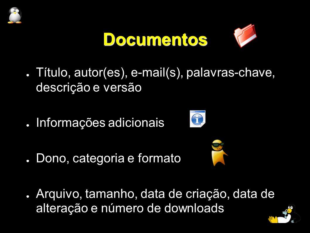 Documentos Título, autor(es), e-mail(s), palavras-chave, descrição e versão Informações adicionais Dono, categoria e formato Arquivo, tamanho, data de