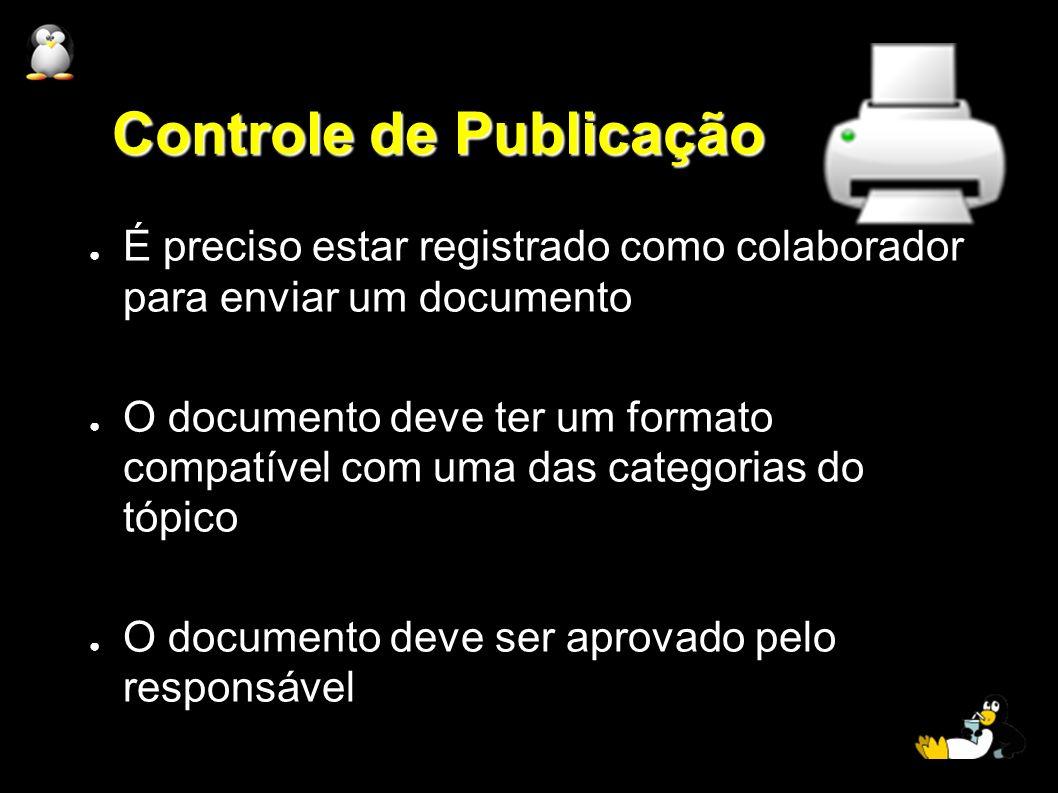 Controle de Publicação É preciso estar registrado como colaborador para enviar um documento O documento deve ter um formato compatível com uma das cat