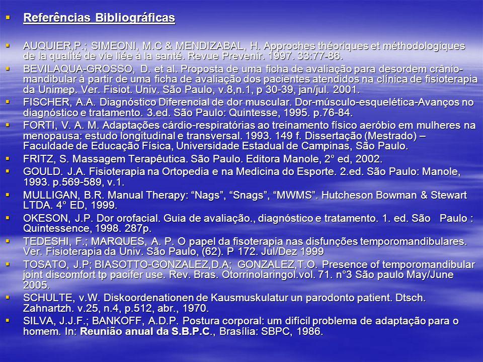 Referências Bibliográficas Referências Bibliográficas AUQUIER,P.; SIMEONI, M.C & MENDIZABAL, H. Approches théoriques et méthodologiques de la qualité