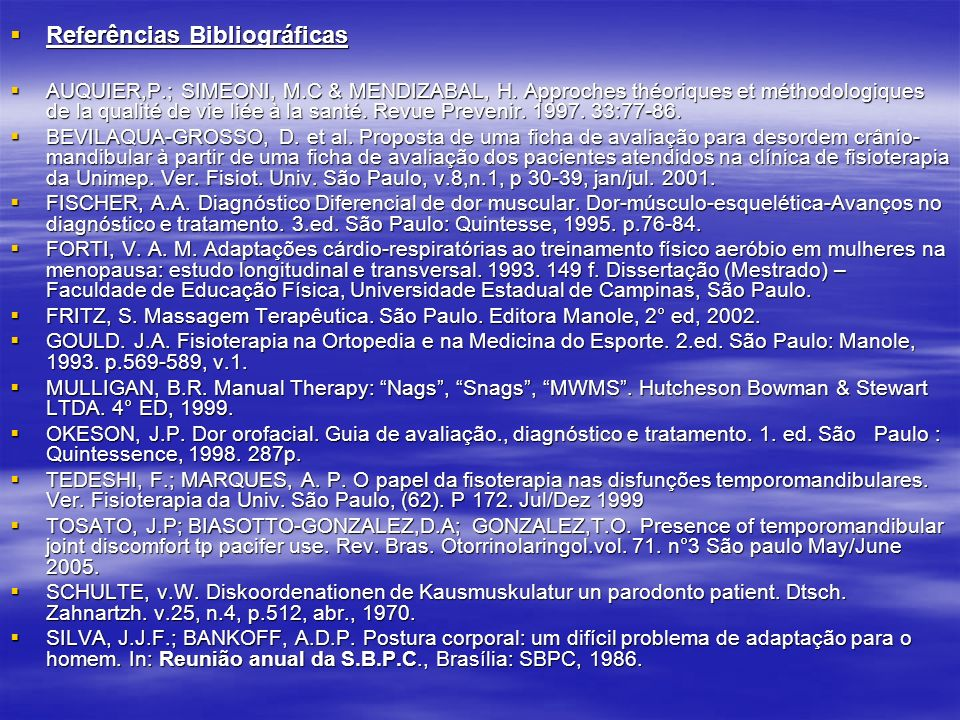 Referências Bibliográficas Referências Bibliográficas AUQUIER,P.; SIMEONI, M.C & MENDIZABAL, H.
