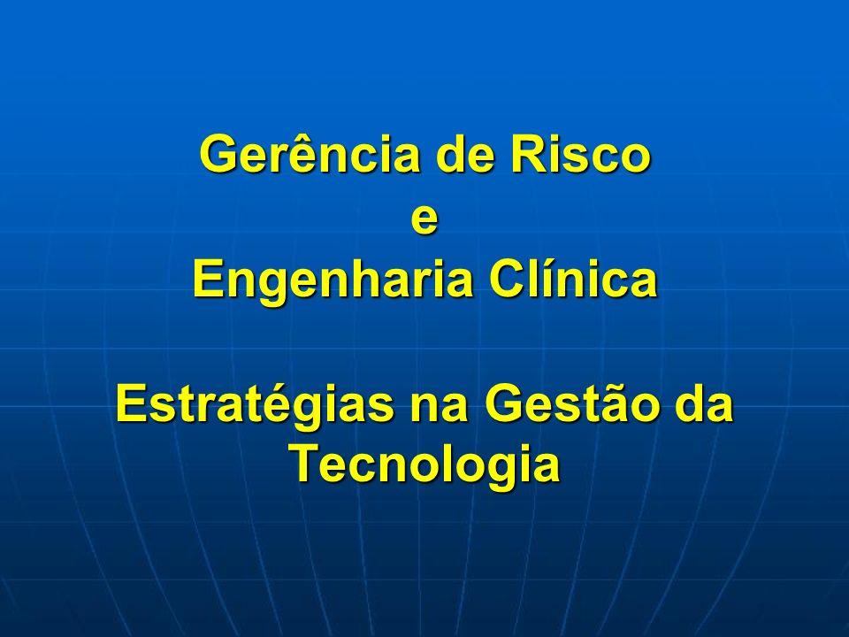 Gerência de Risco e Engenharia Clínica Estratégias na Gestão da Tecnologia