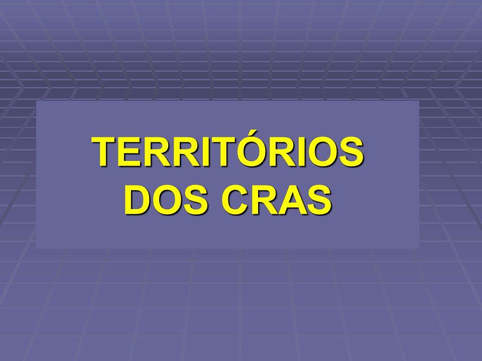 TERRITÓRIOS DOS CRAS