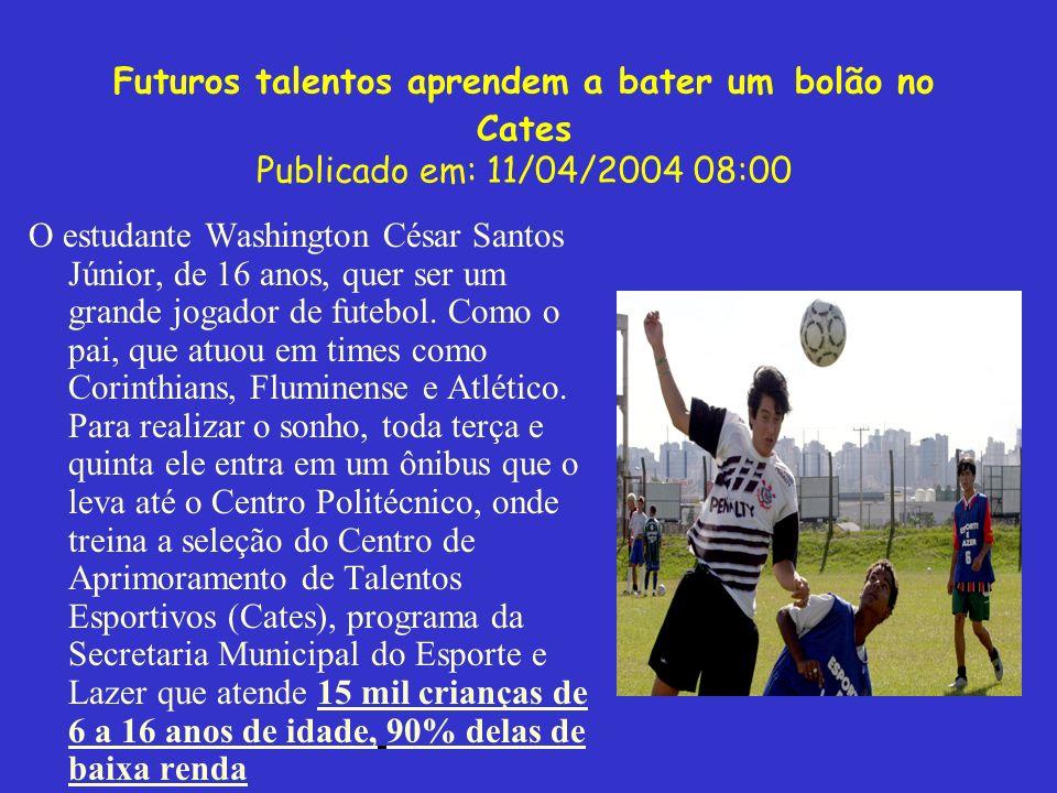 Futuros talentos aprendem a bater um bolão no Cates Publicado em: 11/04/2004 08:00 O estudante Washington César Santos Júnior, de 16 anos, quer ser um