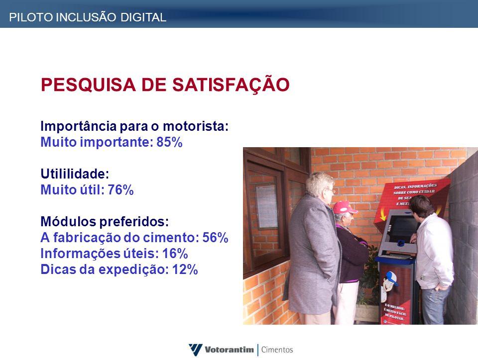 PESQUISA DE SATISFAÇÃO Importância para o motorista: Muito importante: 85% Utililidade: Muito útil: 76% Módulos preferidos: A fabricação do cimento: 5