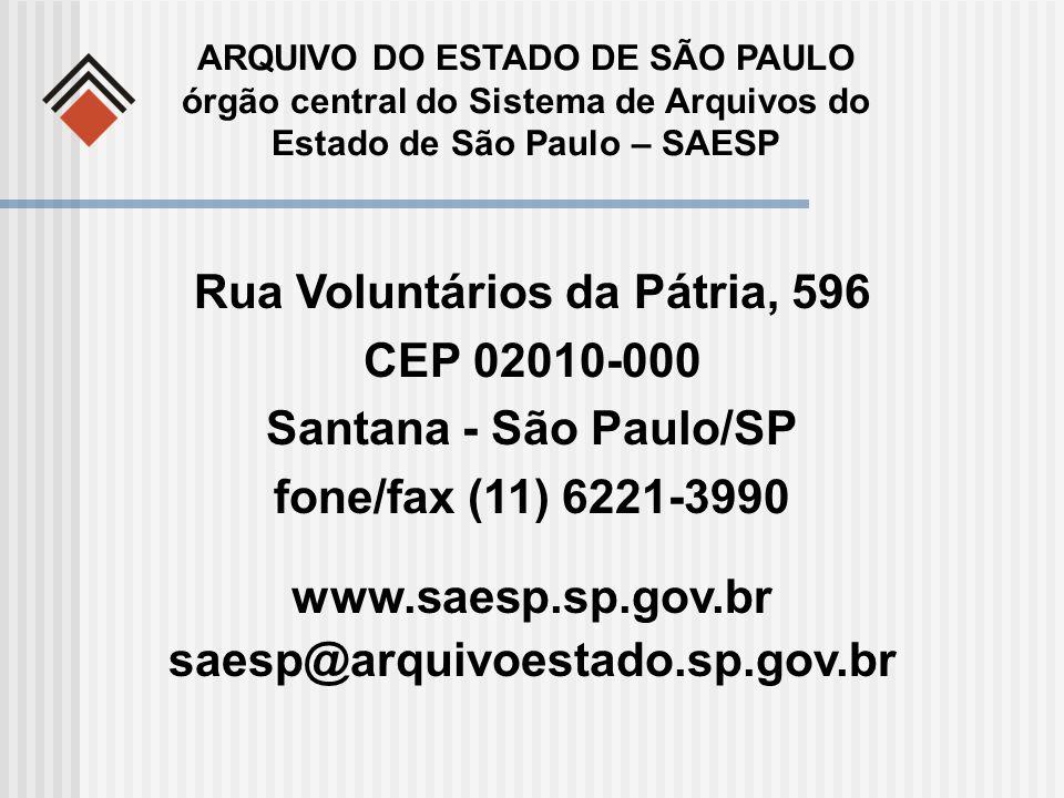 www.saesp.sp.gov.br saesp@arquivoestado.sp.gov.br ARQUIVO DO ESTADO DE SÃO PAULO órgão central do Sistema de Arquivos do Estado de São Paulo – SAESP R