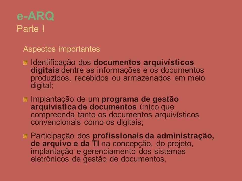 Aspectos importantes Identificação dos documentos arquivísticos digitais dentre as informações e os documentos produzidos, recebidos ou armazenados em