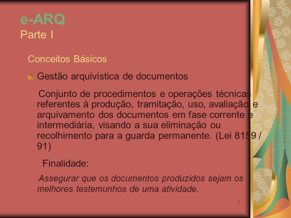 7 Conceitos Básicos Gestão arquivística de documentos Conjunto de procedimentos e operações técnicas referentes à produção, tramitação, uso, avaliação