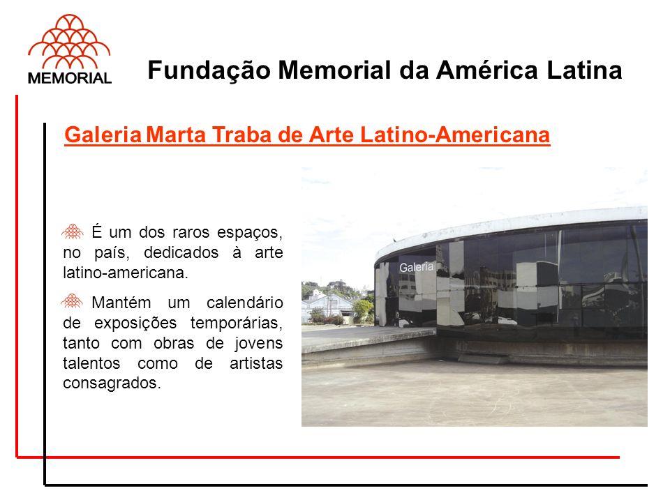Fundação Memorial da América Latina É um dos raros espaços, no país, dedicados à arte latino-americana. Mantém um calendário de exposições temporárias