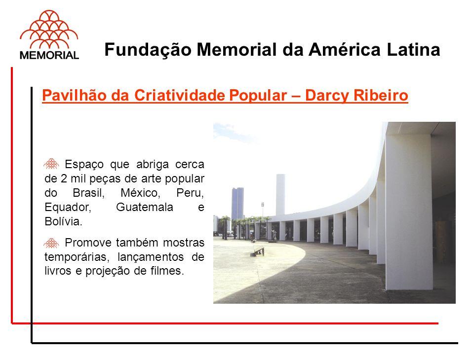 Fundação Memorial da América Latina Espaço que abriga cerca de 2 mil peças de arte popular do Brasil, México, Peru, Equador, Guatemala e Bolívia. Prom