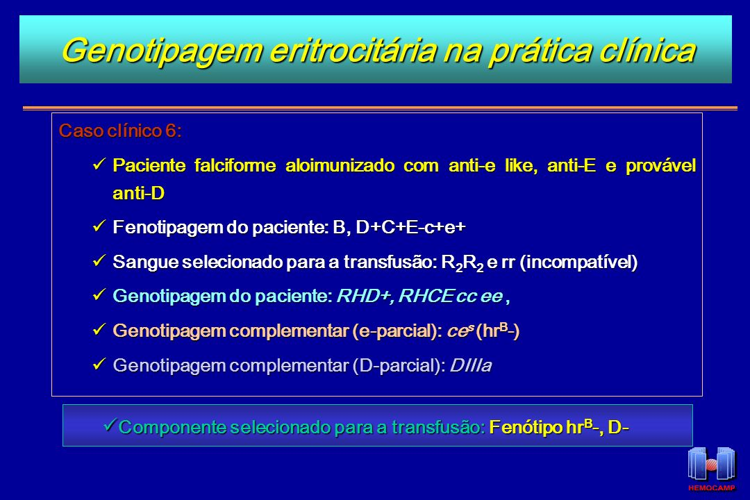 Caso clínico 6: Paciente falciforme aloimunizado com anti-e like, anti-E e provável anti-D Paciente falciforme aloimunizado com anti-e like, anti-E e