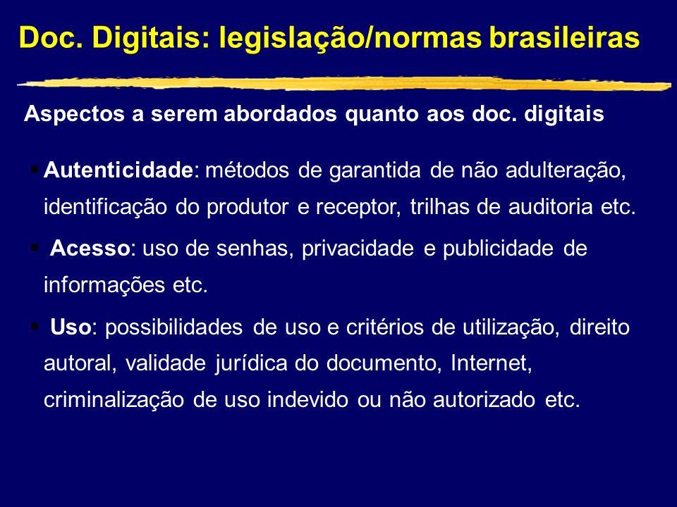 Doc. Digitais: legislação/normas brasileiras Aspectos a serem abordados quanto aos doc. digitais Autenticidade: métodos de garantida de não adulteraçã