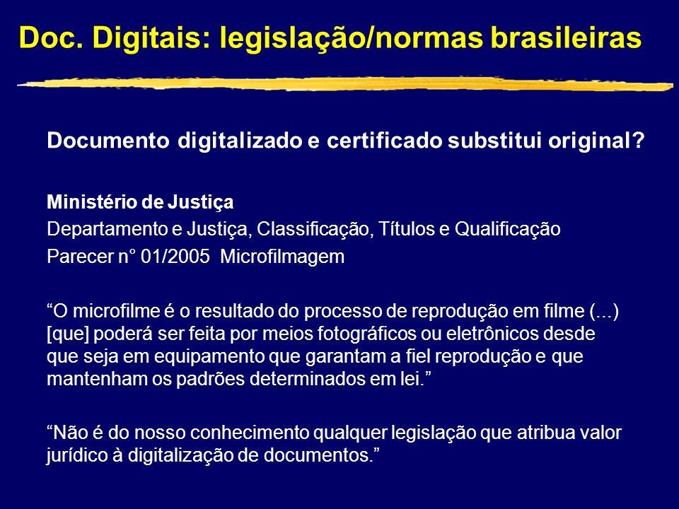 Doc. Digitais: legislação/normas brasileiras Documento digitalizado e certificado substitui original? Ministério de Justiça Departamento e Justiça, Cl