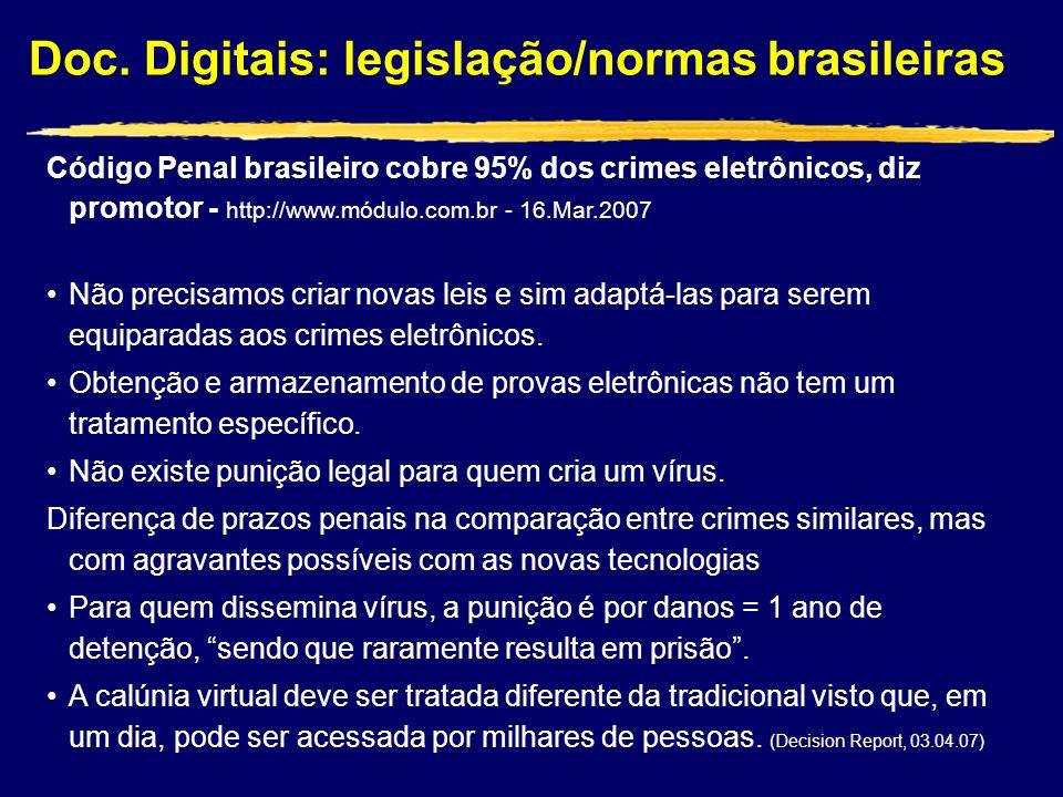 Doc. Digitais: legislação/normas brasileiras Código Penal brasileiro cobre 95% dos crimes eletrônicos, diz promotor - http://www.módulo.com.br - 16.Ma
