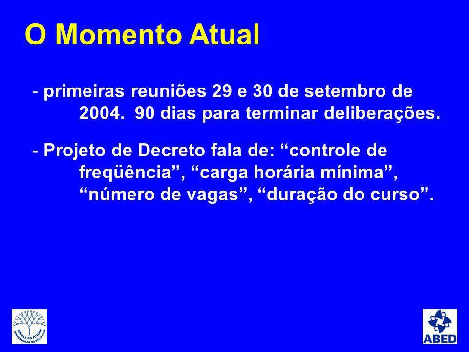 - primeiras reuniões 29 e 30 de setembro de 2004. 90 dias para terminar deliberações. - Projeto de Decreto fala de: controle de freqüência, carga horá
