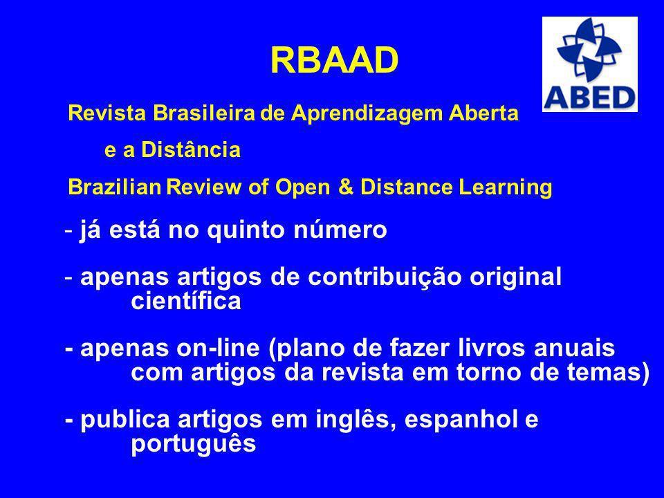 RBAAD Revista Brasileira de Aprendizagem Aberta e a Distância Brazilian Review of Open & Distance Learning - já está no quinto número - apenas artigos