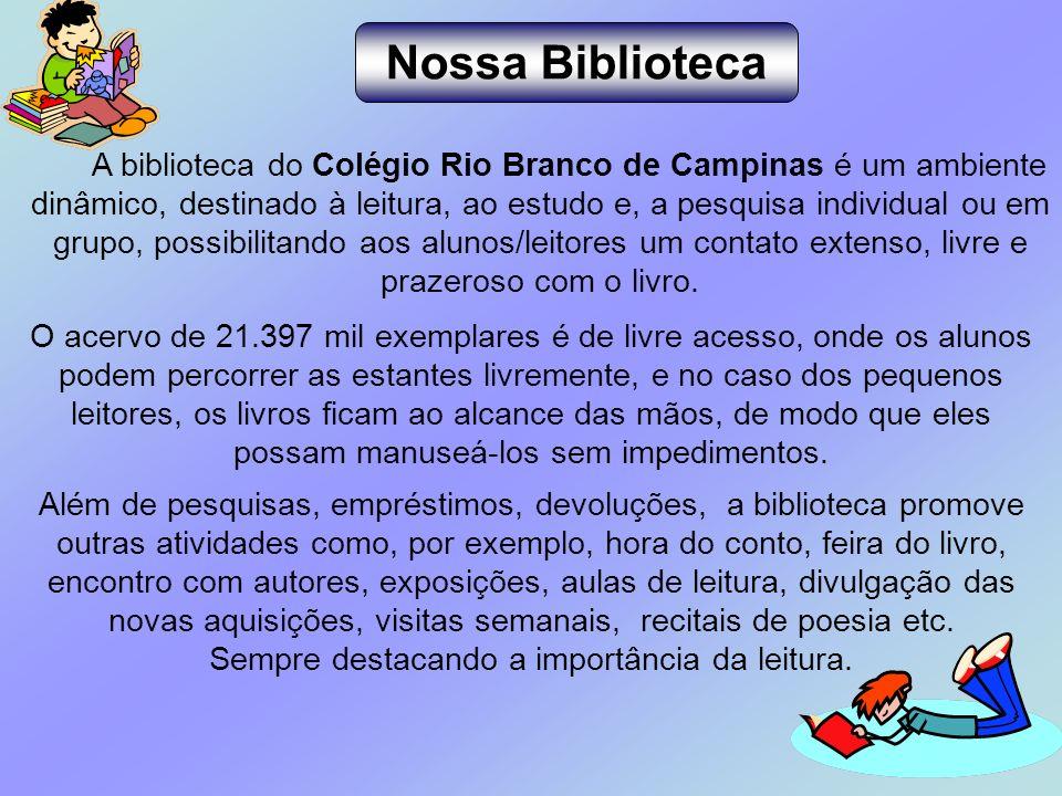 A biblioteca do Colégio Rio Branco de Campinas é um ambiente dinâmico, destinado à leitura, ao estudo e, a pesquisa individual ou em grupo, possibilit