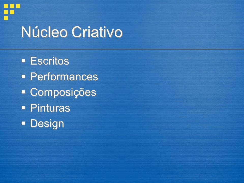 Escritos Performances Composições Pinturas Design Escritos Performances Composições Pinturas Design