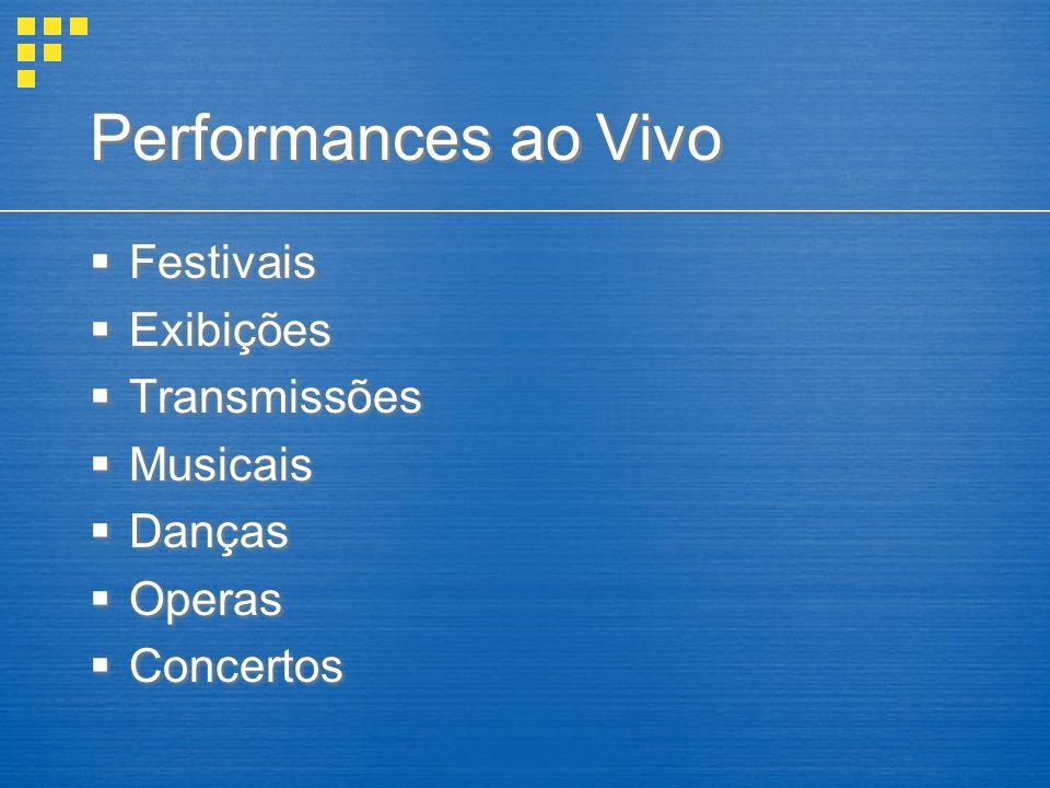 Performances ao Vivo Festivais Exibições Transmissões Musicais Danças Operas Concertos Festivais Exibições Transmissões Musicais Danças Operas Concertos