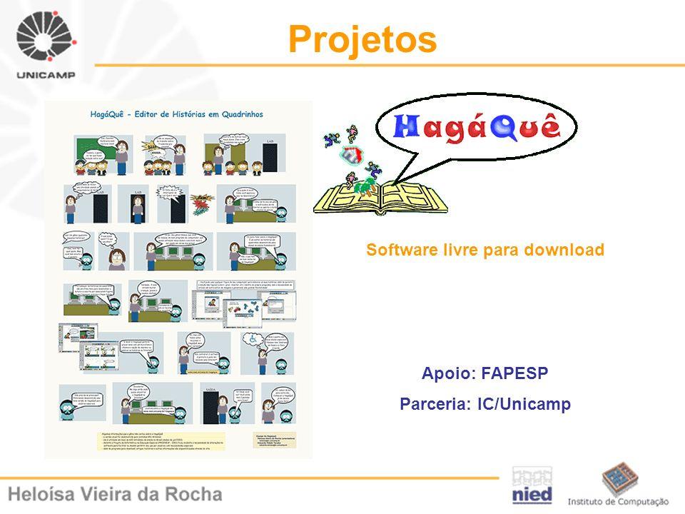 Projetos Software livre para download Apoio: FAPESP Parceria: IC/Unicamp