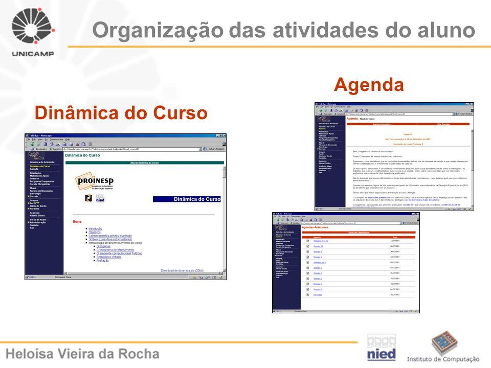 Dinâmica do Curso Agenda Organização das atividades do aluno