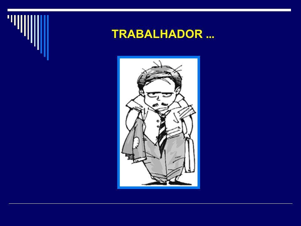 TRABALHADOR...
