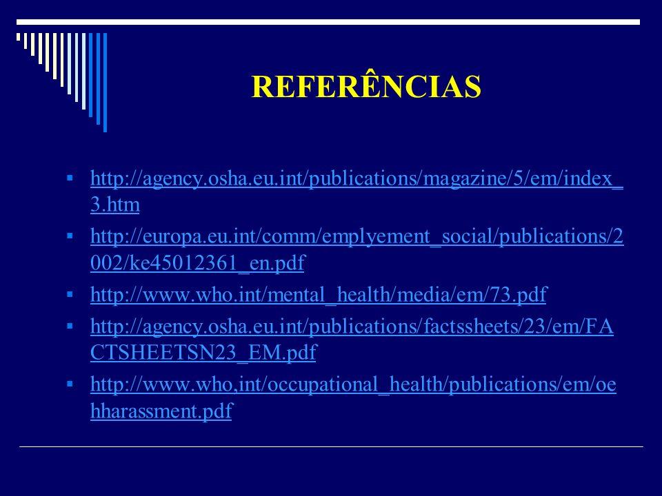 REFERÊNCIAS http://agency.osha.eu.int/publications/magazine/5/em/index_ 3.htm http://agency.osha.eu.int/publications/magazine/5/em/index_ 3.htm http:/