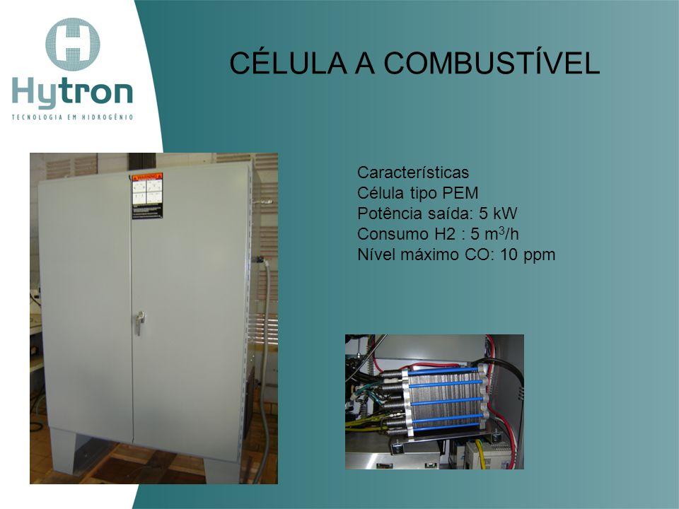 CÉLULA A COMBUSTÍVEL Características Célula tipo PEM Potência saída: 5 kW Consumo H2 : 5 m 3 /h Nível máximo CO: 10 ppm