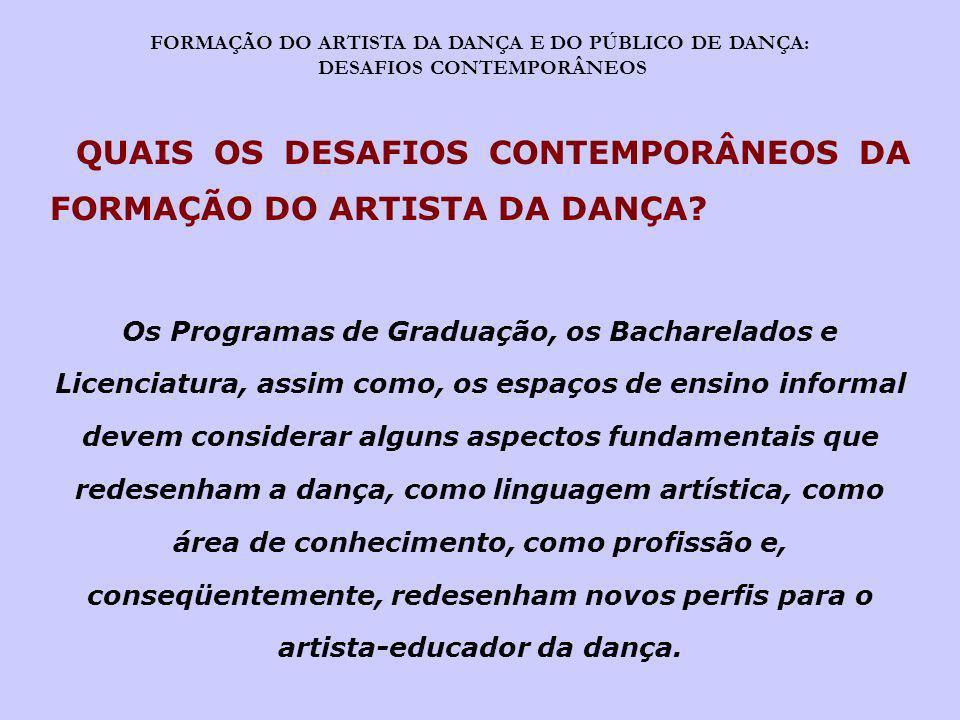 FORMAÇÃO DO ARTISTA DA DANÇA E DO PÚBLICO DE DANÇA: DESAFIOS CONTEMPORÂNEOS 1.