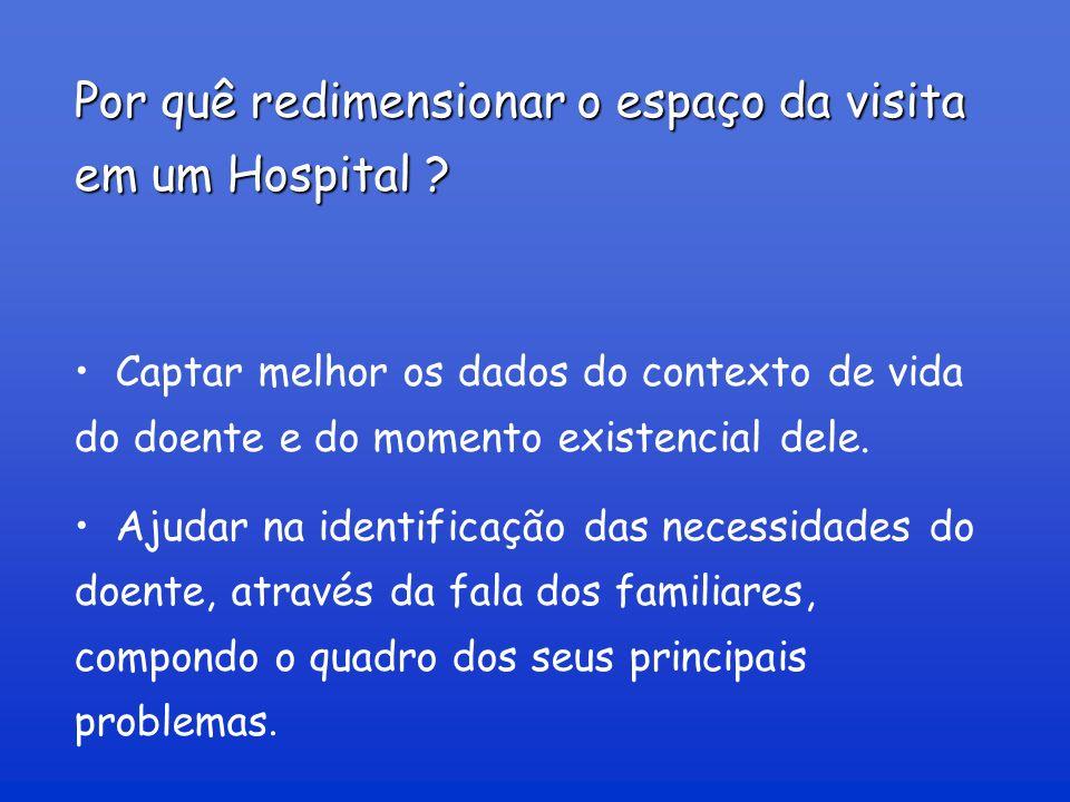 Dispositivos : Equipe de referência para considerar demandas específicas – visitas fora do horário determinado, número de visitantes fora do estabelecido, etc.