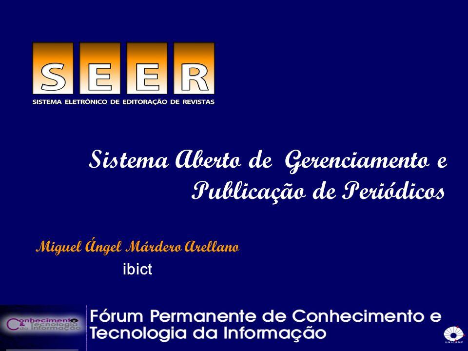 Sistema Aberto de Gerenciamento e Publicação de Periódicos Miguel Ángel Márdero Arellano ibict