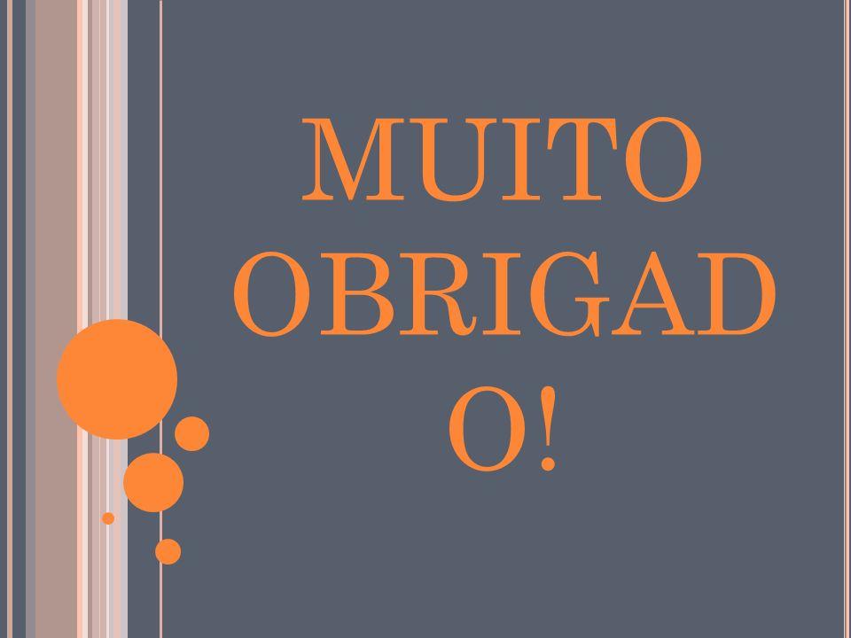MUITO OBRIGAD O!
