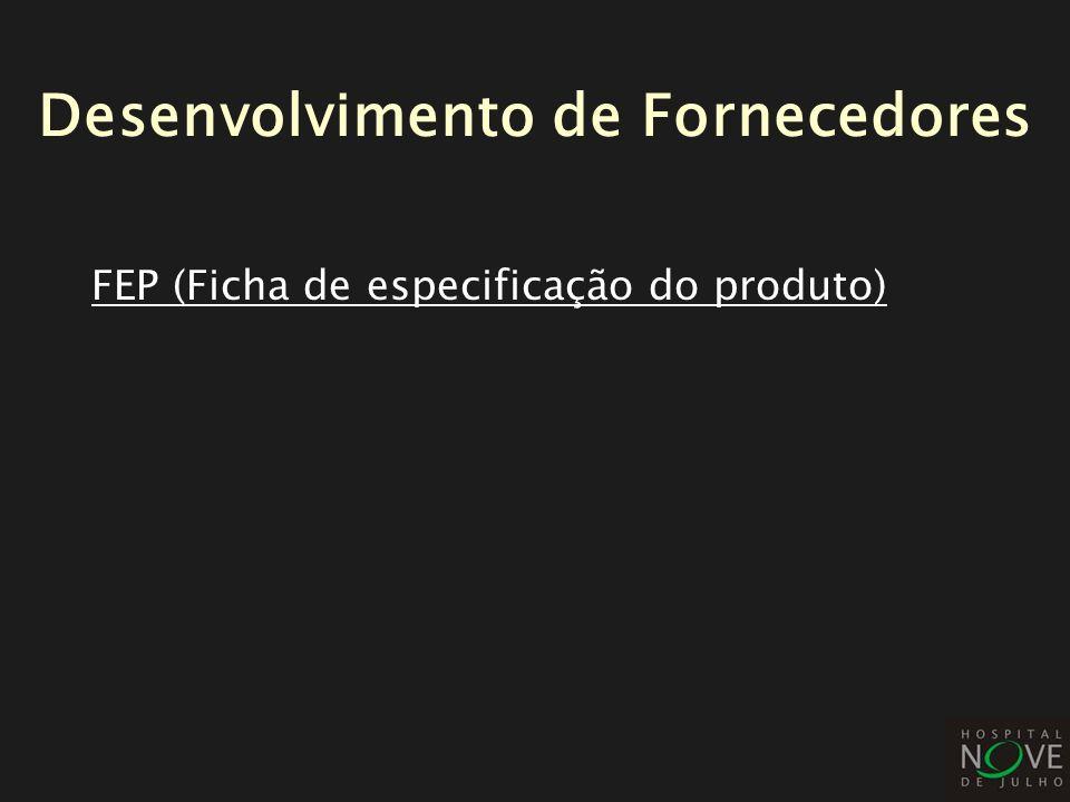 FEP (Ficha de especificação do produto) Desenvolvimento de Fornecedores